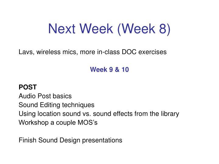 Next Week (Week 8)