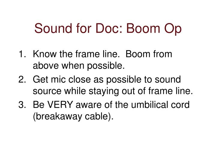 Sound for Doc: Boom Op