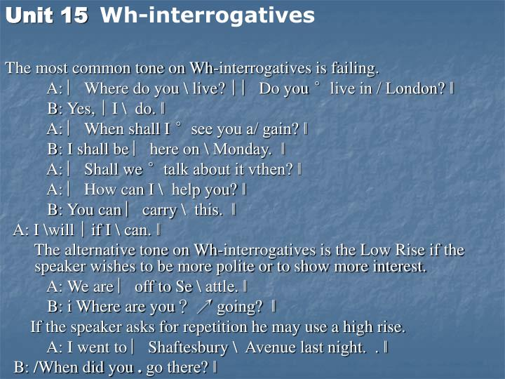 The most common tone on Wh-interrogatives is failing.