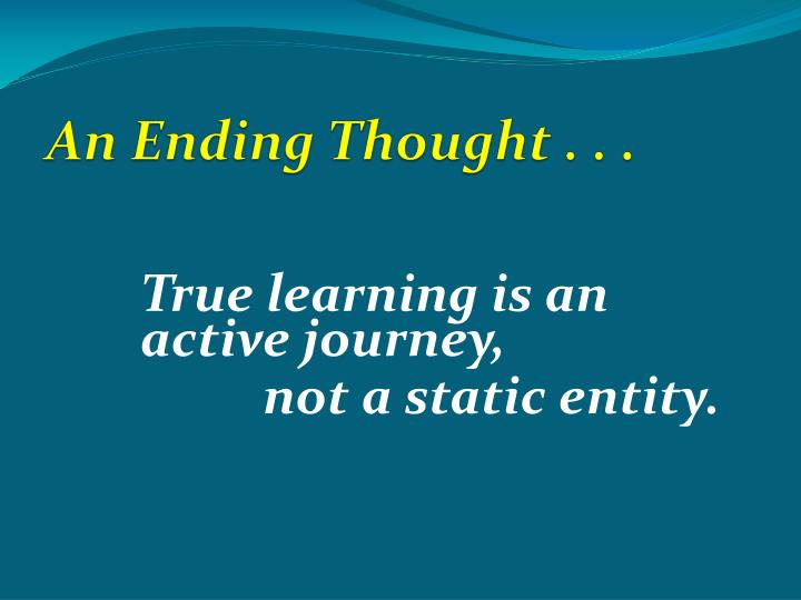 An Ending Thought . . .