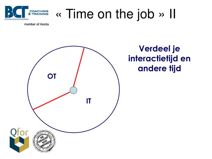 « Time on the job » II