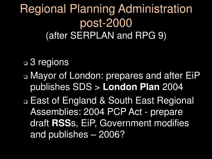 Regional Planning Administration post-2000