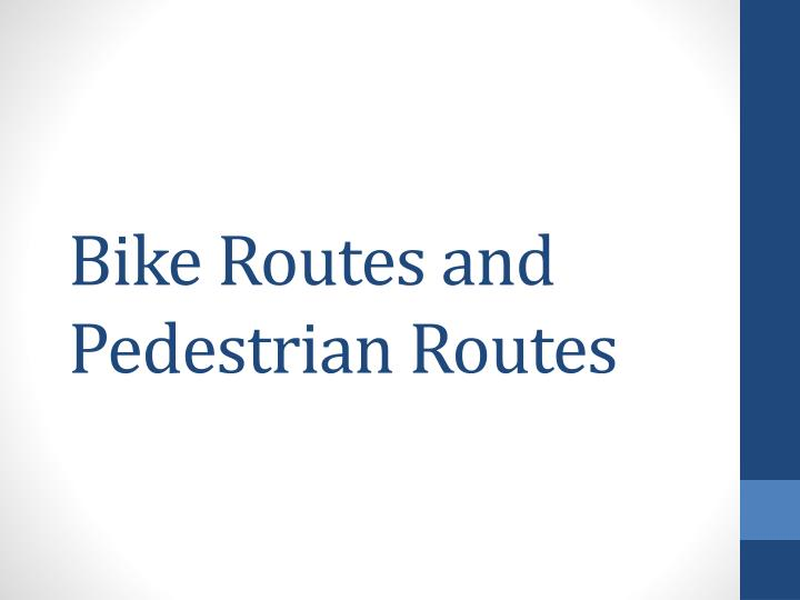 bike routes and pedestrian routes n.