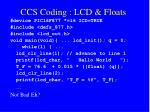 ccs coding lcd floats