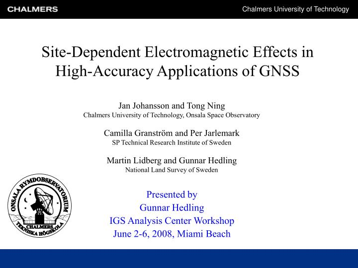 site dependent electromagnetic effects in high accuracy applications of gnss n.