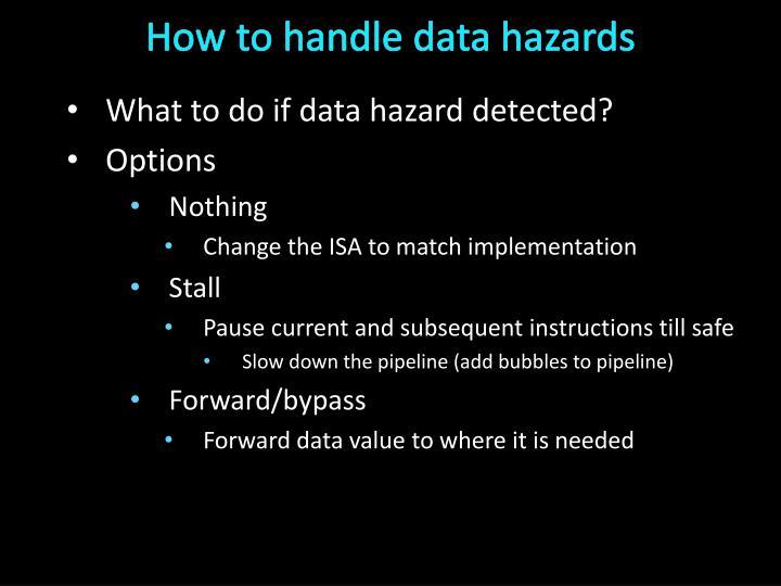 How to handle data hazards