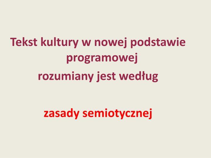 Tekst kultury w nowej podstawie programowej