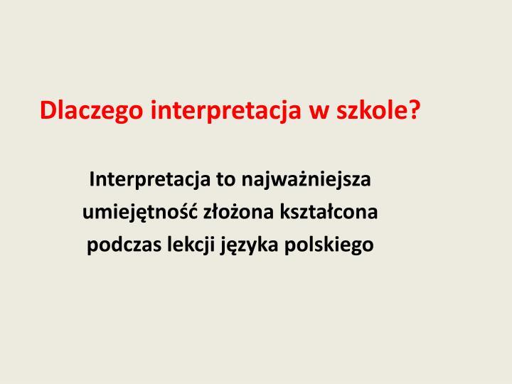 Dlaczego interpretacja w szkole?