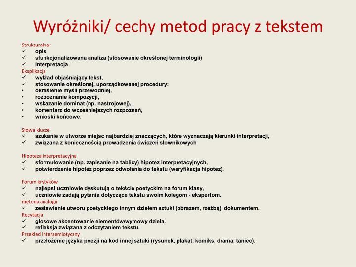 Wyróżniki/ cechy metod pracy z tekstem