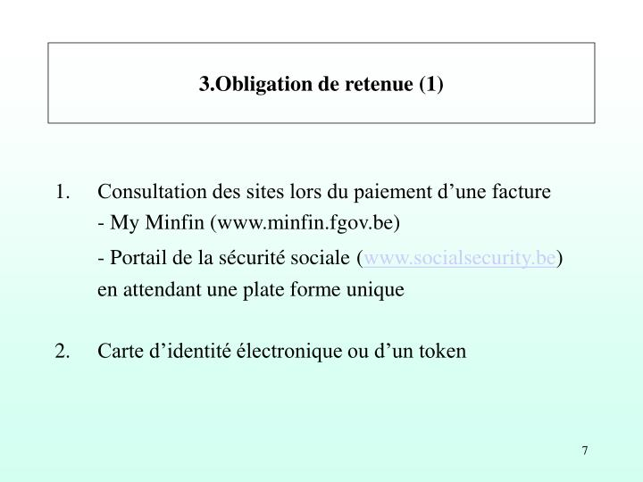 3.Obligation de retenue (1)
