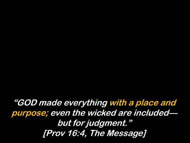 """GOD made everything"