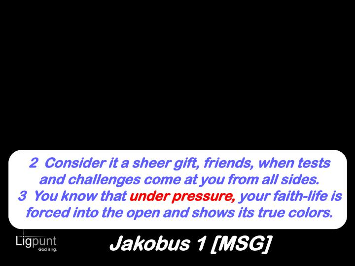 2  Consider it a sheer gift, friends, when tests and challenges come at you from all sides.
