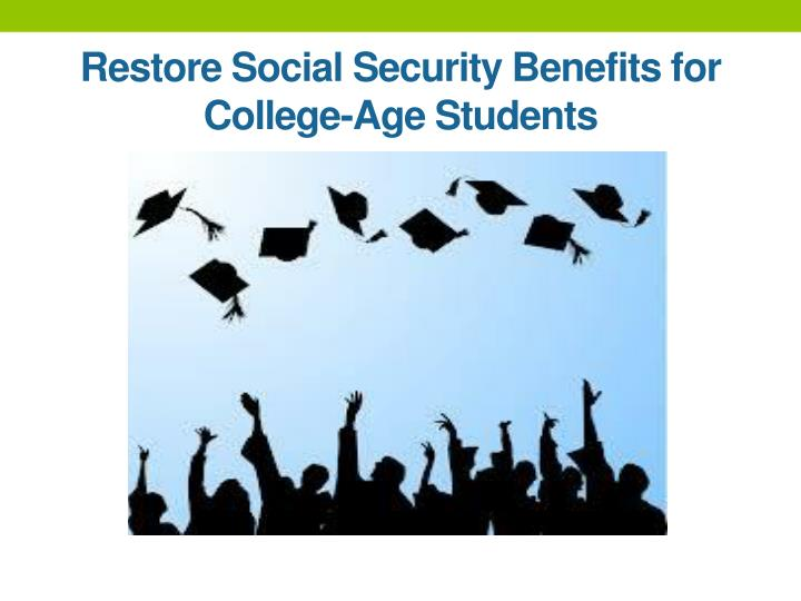 Restore Social Security Benefits for College-Age Students