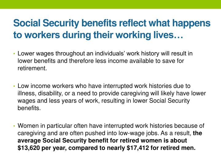 Social Security benefits reflect what happens to workers during their working lives…