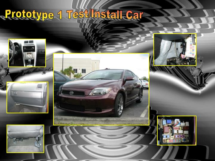 Prototype 1 Test/Install Car
