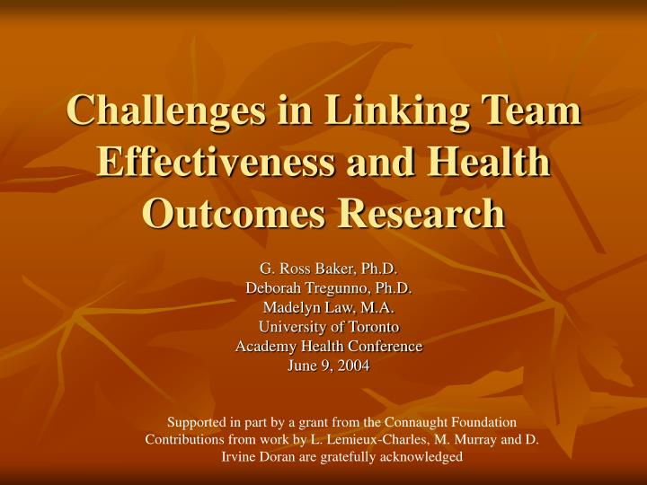 challenges in linking team effectiveness and health outcomes research n.