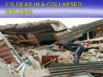 276 dead in a collapsed building