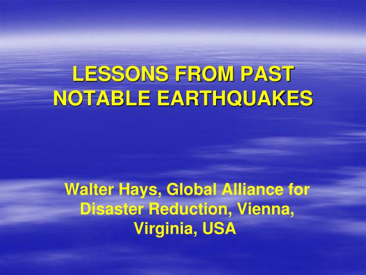 lessons from past notable earthquakes n.