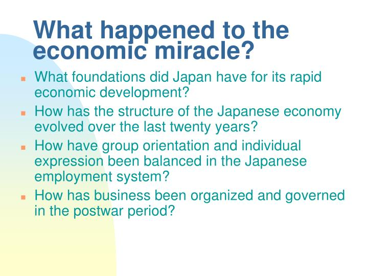 japan capitalism and the economic miracle The japanese economic miracle was japan's record period of economic growth between the post-world war ii era to the end of cold war japan's capitalism.
