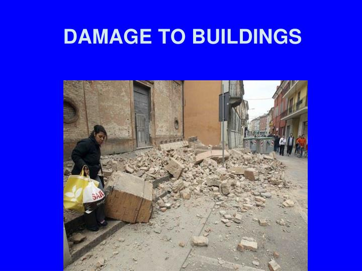 DAMAGE TO BUILDINGS