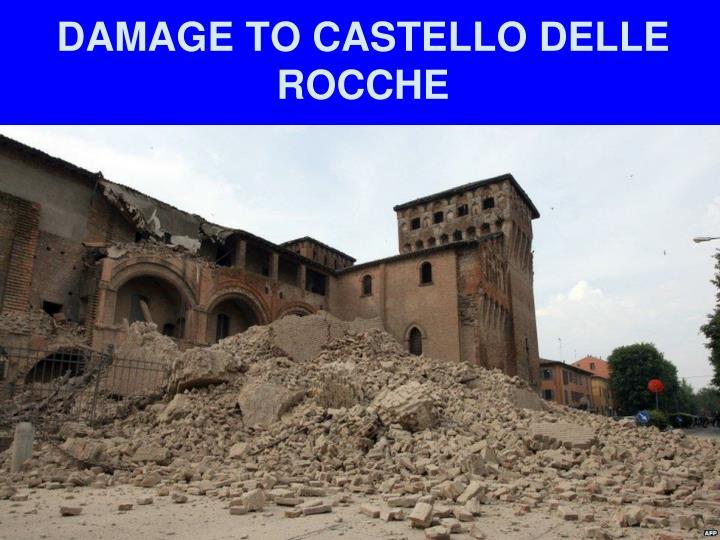 DAMAGE TO CASTELLO DELLE ROCCHE