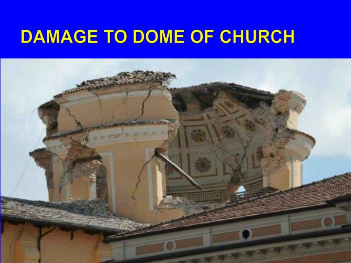 DAMAGE TO DOME OF CHURCH
