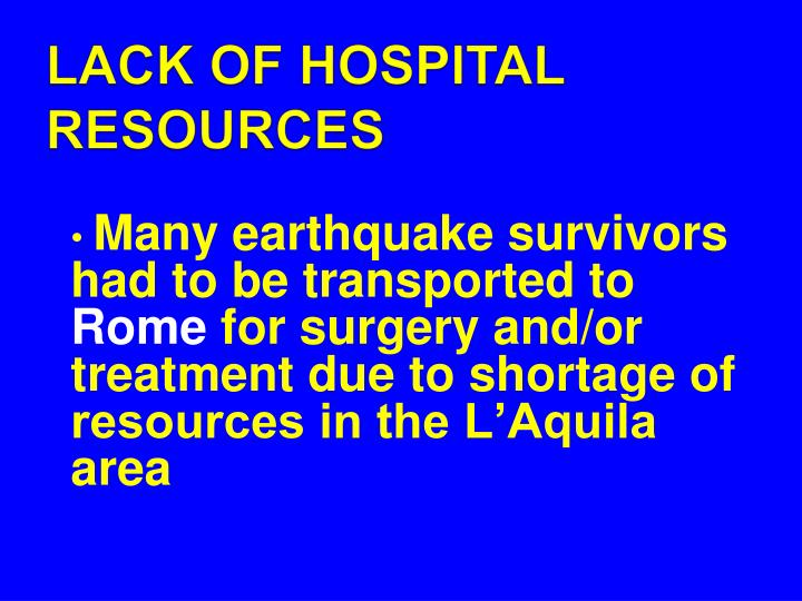 LACK OF HOSPITAL RESOURCES