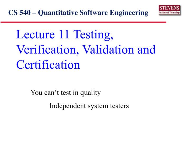 lecture 11 testing verification validation and certification n.