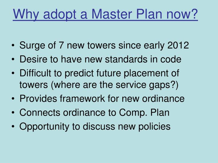 Why adopt a Master Plan now?