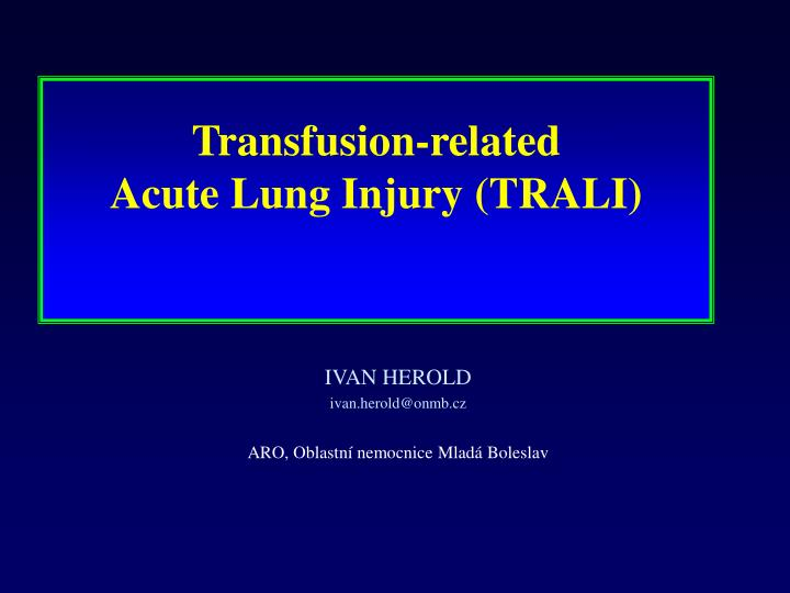 transfusion related acute lung injury trali n.