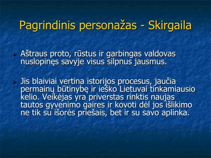Pagrindinis personažas - Skirgaila