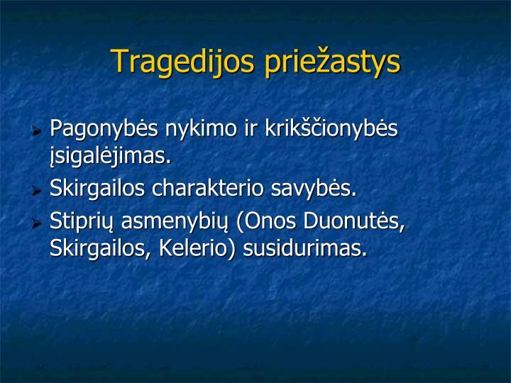Tragedijos priežastys