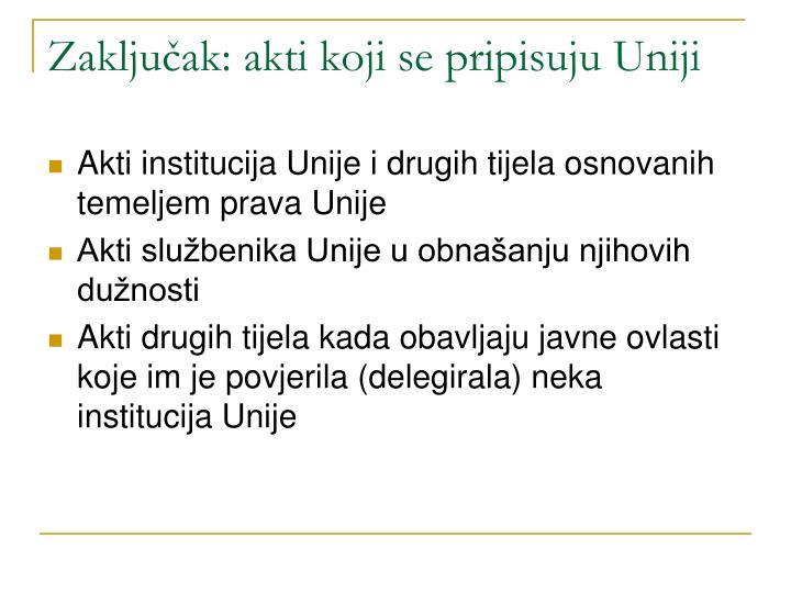 Zaključak: akti koji se pripisuju Uniji