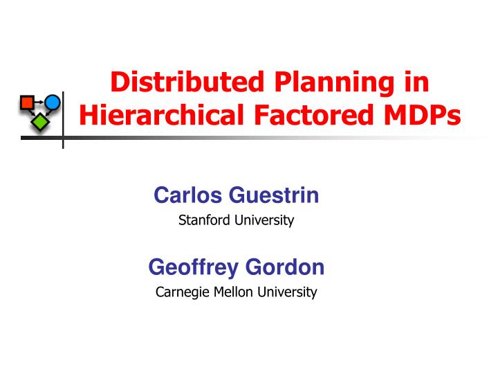 distributed planning in hierarchical factored mdps n.