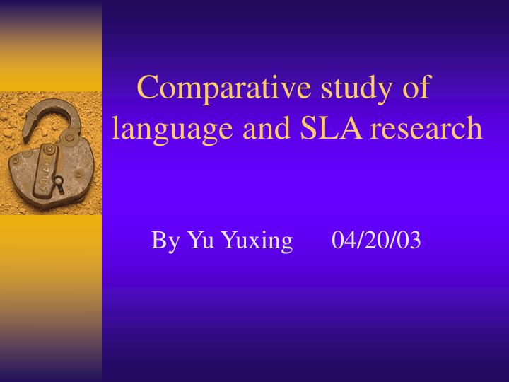 comparative study of language and sla research n.