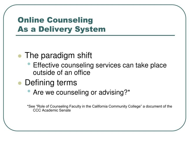 Online counseling as a delivery system