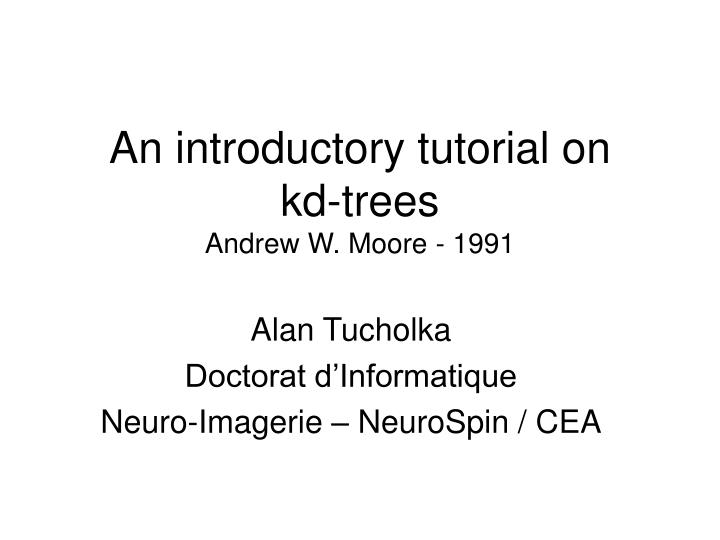 an introductory tutorial on kd trees andrew w moore 1991