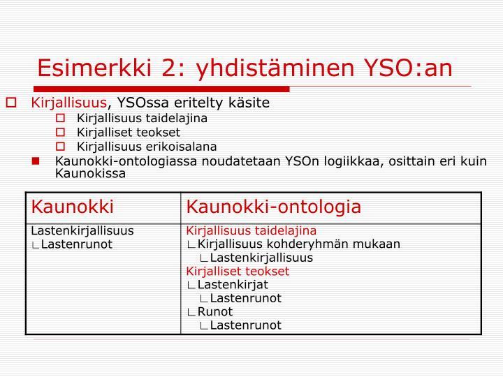 Esimerkki 2: yhdistäminen YSO:an