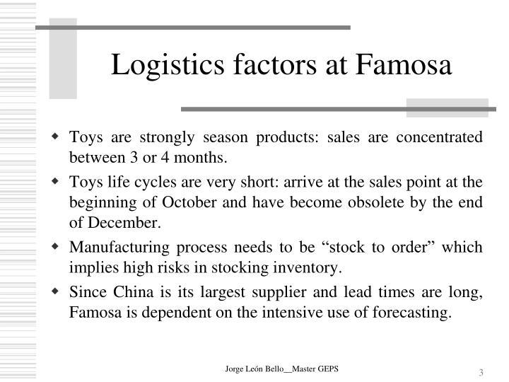 Logistics factors at famosa