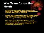 war transforms the north