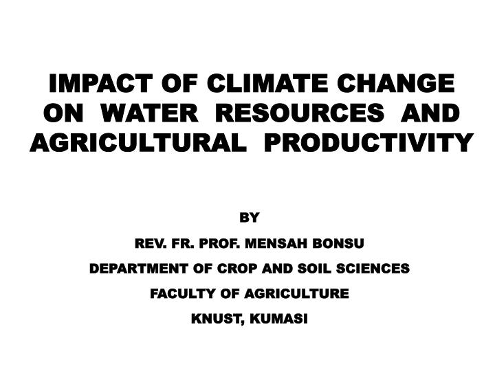 impact of climate change on water resources and agricultural productivity n.