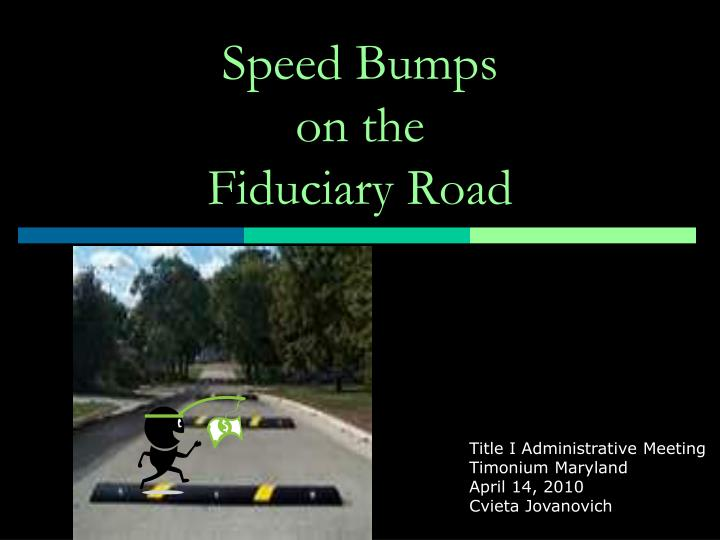 Speed bumps on the fiduciary road
