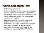 10 gr base reduction