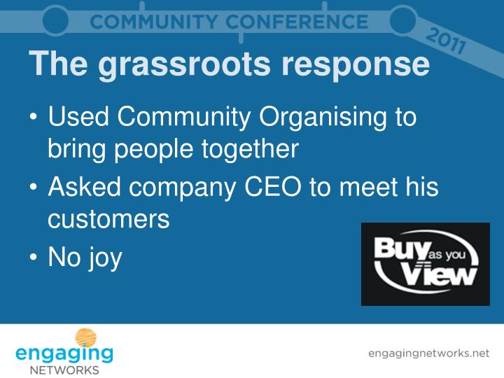 The grassroots response
