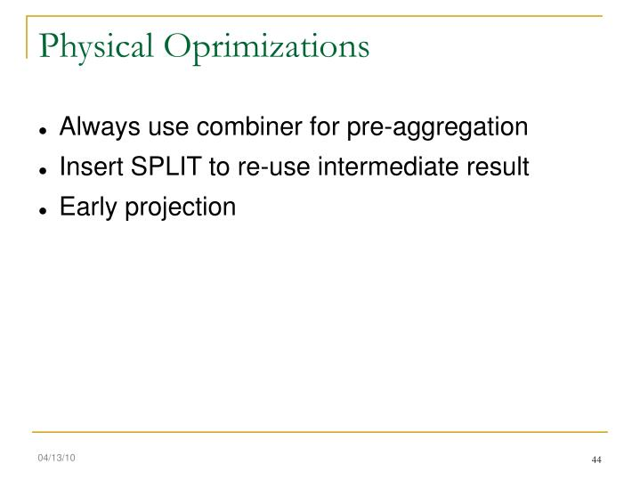 Physical Oprimizations