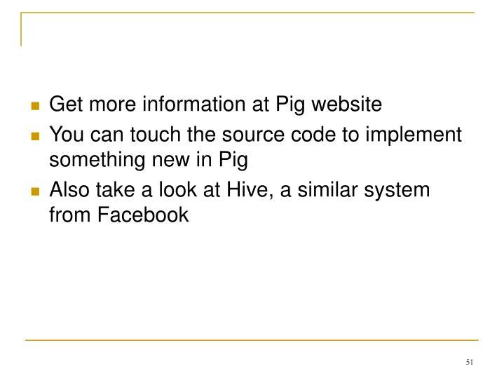 Get more information at Pig website