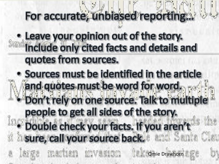 For accurate, unbiased reporting…
