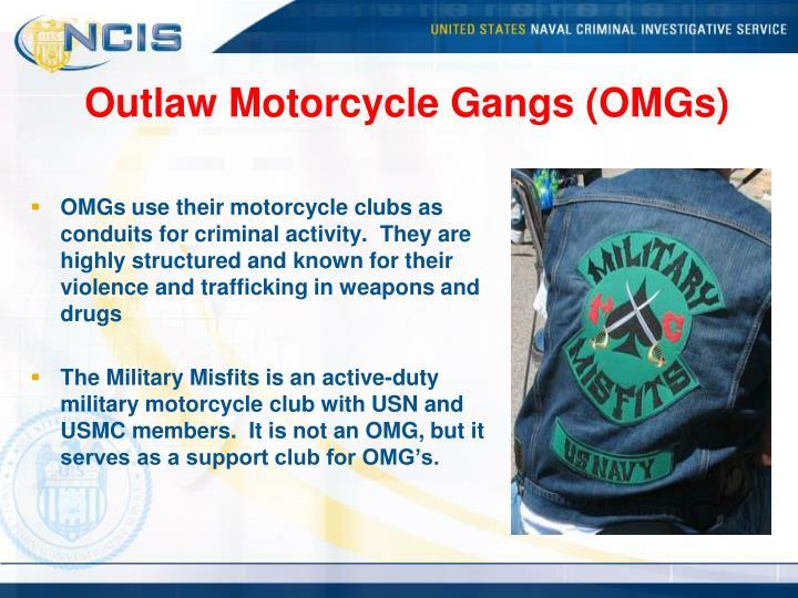 Outlaw Motorcycle Gangs (OMGs)