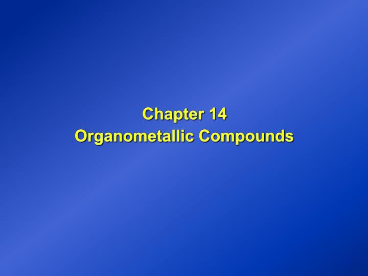 chapter 14 organometallic compounds n.