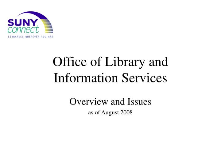 office of library and information services n.